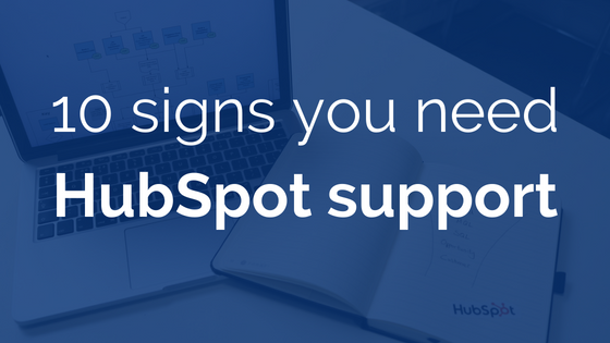 10 signs you need HubSpot support