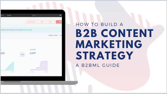 how to build a b2b content marketing strategy