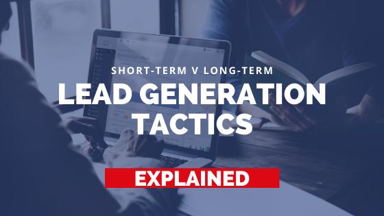 short-term long-term lead generation tactics