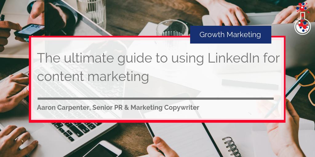 Using LinkedIn for content marketing blog image